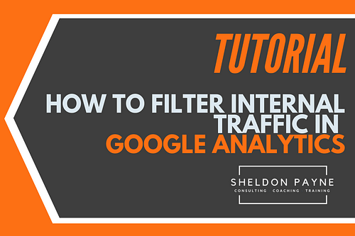 How To Filter Internal Traffic in Google Analytics