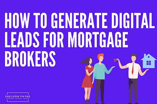 How to Generate Digital Leads for Mortgage Brokers