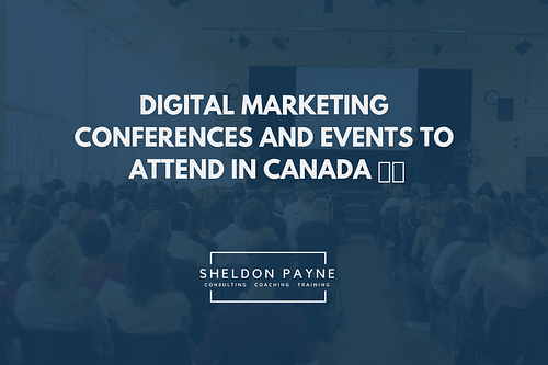 Digital Marketing Conferences and Events In Canada