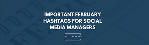 Important February Hashtags for Social Media Managers