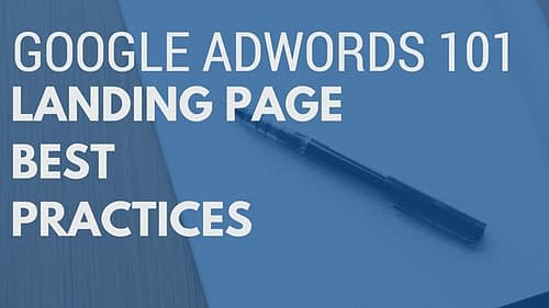 Google AdWords: Landing Page Best Practices