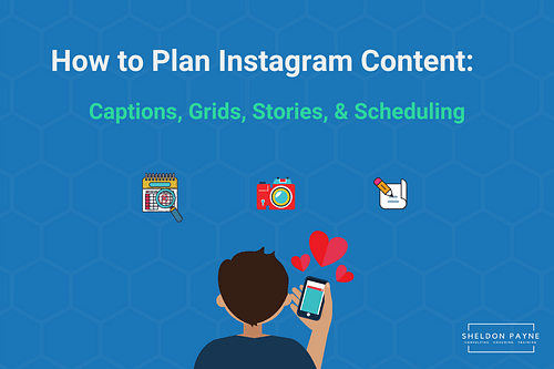 How to Plan Instagram Content: Tips for Captions, Grids, Stories, & Scheduling